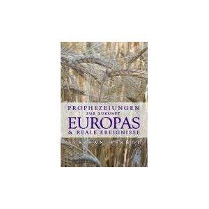 ProphezeiungenzurZukunftEuropasundrealeEreignisse